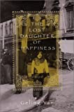 The Lost Daughter of Happiness, Geling Yan, 0786866543