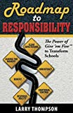 Roadmap to Responsibility The Power of Give 'em Five to Transform Schools