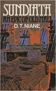Sundiata An Epic of Old Mali Summary
