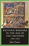 Front cover for the book Western Warfare in the Age of the Crusades, 1000-1300 by John France