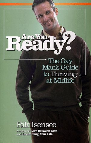 Are You Ready? - The Gay Man's Guide to Thriving at Midlife