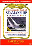 Annapolis Book of Seamanship: Safety at Sea Volume 3