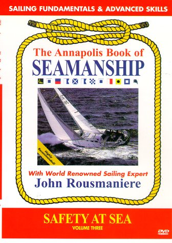 Annapolis Book of Seamanship: Safety at Sea Volume 3 by Bennett Marine