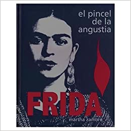 frida el pincel de la angustia spanish edition
