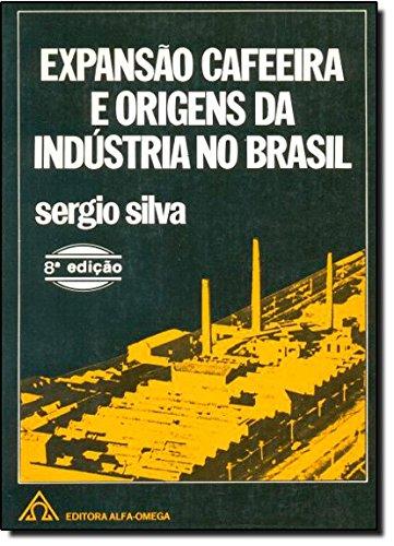 Expansão Cafeeira e Origens da Industria no Brasil