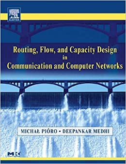 Book Routing, Flow, and Capacity Design in Communication and Computer Networks (The Morgan Kaufmann Series in Networking)