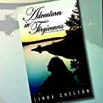 Adventures in Forgiveness: An Autobiography | Linda Sue Shelton, Fiscalini