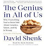 The Genius in All of Us: Why Everything You've Been Told about Genetics, Talent and IQ is Wrong | David Shenk