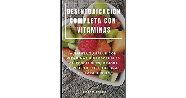 Amazon.com: DESINTOXICACIÓN COMPLETA CON VITAMINAS : AUMENTA ...