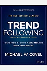 Trend Following: How to Make a Fortune in Bull, Bear, and Black Swan Markets (Wiley Trading) Kindle Edition