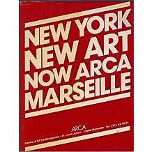 New York 85 : Exposition, 9 juillet-31 août 1985, ARCA... Marseille (Cahiers de l'ARCA)