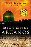 El Guardian de los Arcanos, Paul Sussman, 0307350002