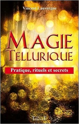 Livre ésotérique : Magie tellurique, pratique, rituels et secrets