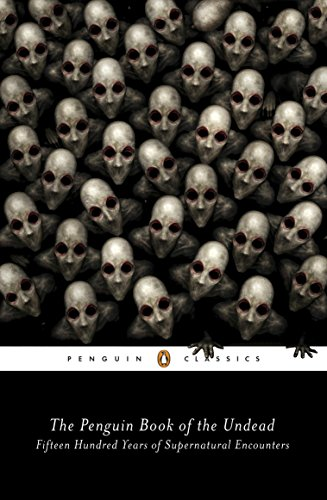 The Penguin Book of the Undead: Fifteen Hundred Years of Supernatural Encounters (Penguin Classics) ()