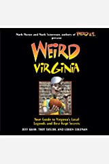 Weird Virginia: Your Guide to Virginia's Local Legends and Best Kept Secrets Paperback