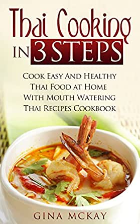 Thai cooking in 3 steps cook easy and healthy thai food at home food wine forumfinder Choice Image