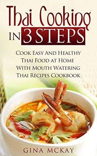 Thai cooking in 3 steps cook easy and healthy thai food at home thai cooking in 3 steps cook easy and healthy thai food at home with mouth forumfinder Images