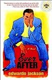 Ever After, Edwardo Jackson, 0375757732