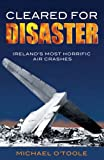 Cleared for Disaster, Michael O'Toole and Maureen O'Toole, 1856355101