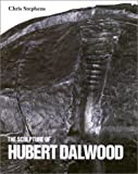 The Sculpture of Hubert Dalwood, Chris Stephens, 0853317860