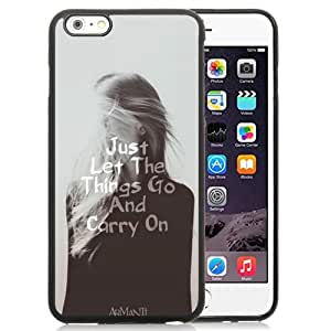 Fashionable Custom Designed iPhone 6 Plus 5.5 Inch Phone Case With Let Things Go And Carry On_Black Phone Case