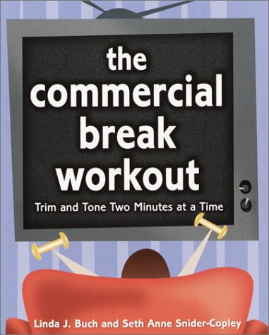 The Commercial Break Workout: Trim and Tone Two Minutes at a Time