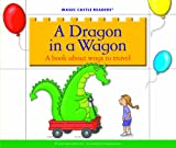 A Dragon in a Wagon: A Book about Ways to Travel (Magic Castle Readers: Language Arts)