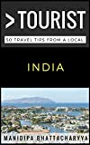 Greater Than a Tourist India: 50 Travel Tips from a Local