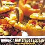 Pumpkin, Butternut and Squash: 30 Sweet and Savoury Recipes