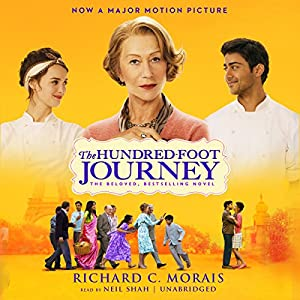The Hundred-Foot Journey: A Novel Audiobook by Richard C. Morais Narrated by Neil Shah