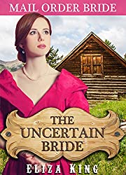MAIL ORDER BRIDE: The Uncertain Bride and the Shy Rancher: Clean Historical Western Romance (Children of Laramie Book 1)