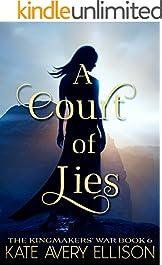 A Court of Lies (The Kingmakers' War Book 6)