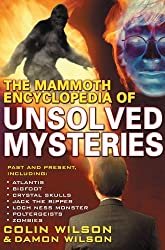 The Mammoth Encyclopedia of the Unsolved (Mammoth Books)
