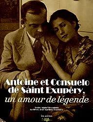 Antoine et Consuelo de Saint-Exupéry : Un amour de légende