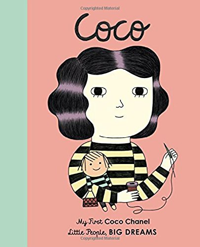Coco Chanel: My First Coco Chanel (Little People, Big Dreams) (Life Strong Kids)