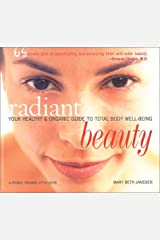 Radiant Beauty: Your Healthy and Organic Guide to Total Body Well-Being (A Rodale Organic Style Book) Paperback