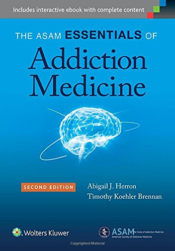 The ASAM Essentials of Addiction Medicine by Lww