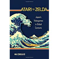 Atari to Zelda : Japan's Videogames in Global Contexts