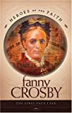 Fanny Crosby : The First Face I See