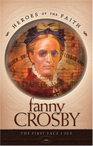 Download Fanny Crosby (Heroes of the Faith (Concordia)) PDF