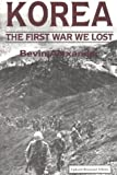 Front cover for the book Korea: The First War We Lost by Bevin Alexander