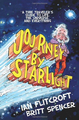 Image of Journey By Starlight: A Time Traveler's Guide to Life, the Universe, and Everything
