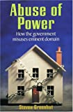 img - for Abuse Of Power: How The Government Misuses Eminent Domain book / textbook / text book