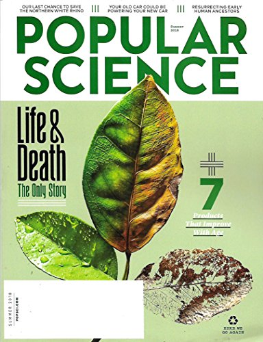 POPULAR SCIENCE Magazine Summer 2018 LIFE & DEATH The Only Story, Northern White Rhino, Human Ancestors
