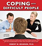 Coping with Difficult People: In Business and in Life