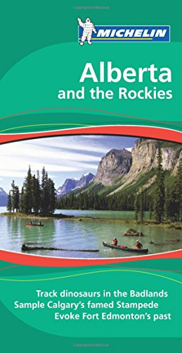Michelin Green Guide Alberta and the Rockies (Green Guide/Michelin)