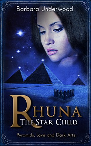 Rhuna - The Star Child: Pyramids, Love and Dark Arts (A Quest for Ancient Wisdom Book 3)