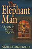 Elephant Man, Ashley Montagu, 0925417416