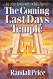 The Coming Last Days' Temple, Randall Price, 1565079019