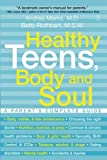 img - for Healthy Teens, Body and Soul: A Parent's Complete Guide by Andrea Marks (2003-02-04) book / textbook / text book